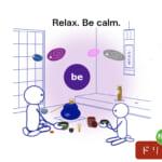 <b>(23) Relax. Be calm.</b>
