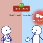 <b>Seed Story (4) What's most important?</b>